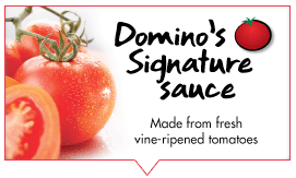 Signature sauce made from fresh vine-ripened tomatoes
